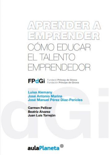 Aprender a emprender, cómo educar el talento emprendedor (Fundació Princep de Girona)
